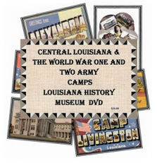 The Louisiana History Museum proudly announces the release of a 2nd in a series of DVDs featuring a pictorial history of Central Louisiana